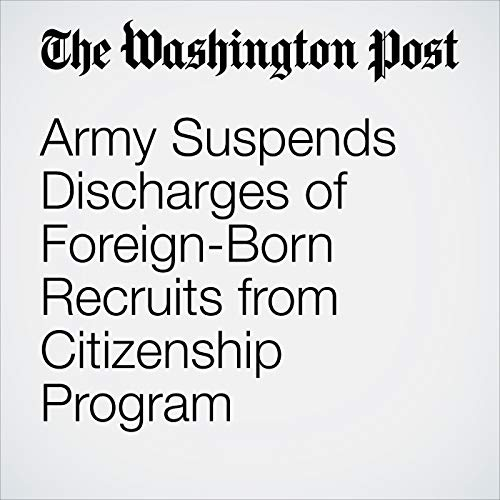Army Suspends Discharges of Foreign-Born Recruits from Citizenship Program copertina