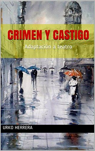 Crimen y castigo: Adaptación a teatro (Spanish Edition)