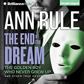 The End of the Dream: The Golden Boy Who Never Grew Up and Other True Cases cover art