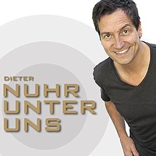 Nuhr unter uns                   Autor:                                                                                                                                 Dieter Nuhr                               Sprecher:                                                                                                                                 Dieter Nuhr                      Spieldauer: 1 Std. und 17 Min.     150 Bewertungen     Gesamt 4,7