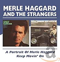 A PORTRAIT OF MERLE HAGGARD / KEEP MOVIN' ON