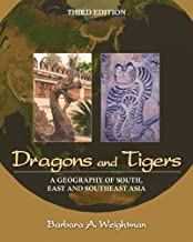 Dragons and Tigers: A Geography of South, East, and Southeast Asia