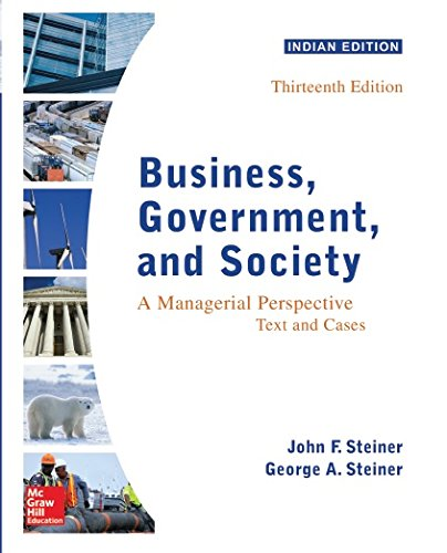 Compare Textbook Prices for Business, Government, And Society: A Managerial Perspective, 13 Edition 13th Edition ISBN 9789352602643 by by John Steiner (Author), George Steiner (Author)