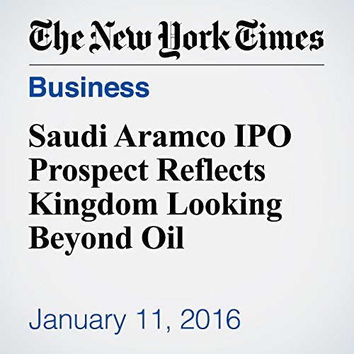 Saudi Aramco IPO Prospect Reflects Kingdom Looking Beyond Oil audiobook cover art