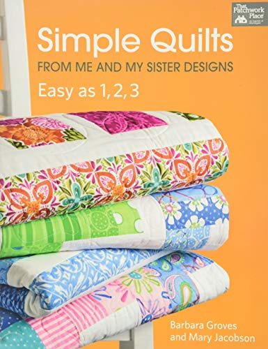 Compare Textbook Prices for Simple Quilts from Me and My Sister Designs: Easy as 1, 2, 3 1st Edition Edition ISBN 0744527111886 by Groves, Barbara,Jacobson, Mary