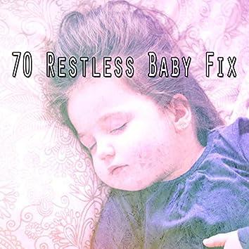 70 Restless Baby Fix