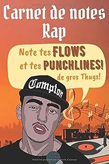 Carnet de notes Rap: Note tes Flows et tes Punchlines de gros Thugs! Notebook pour envoyer du gros lourd avec des rimes style westcoast en concert ou ... Format 6 x 9 pouces | 100 PAGES | IDÉE CADEAU