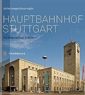 Hauptbahnhof Stuttgart: Ein Wahrzeichen in Bildern