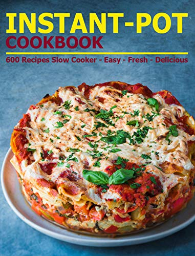 Instant-Pot Cookbook: 600 Recipes Slow Cooker - Easy - Fresh - Delicious (English Edition)