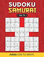 Juega con tu mente: SUDOKU SAMURAI Vol. 74: Colección de 100 diferentes Sudokus Samurai para Adultos   Fáciles y Avanzados   Ideales para Aumentar la Memoria y la Lógica   1 Sudoku por Página   Soluciones Incluidas al Final