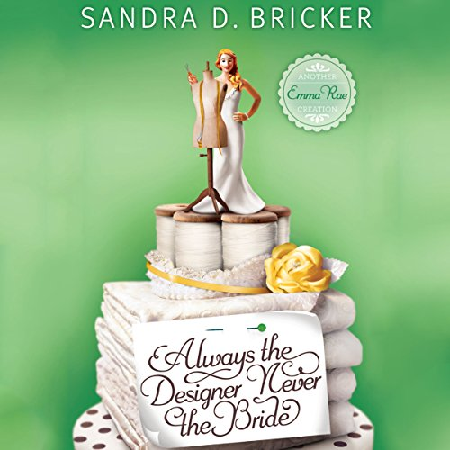 Always the Designer, Never the Bride audiobook cover art
