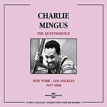 Charles Mingus Quintessence 1947-1960: New York - Los Angeles