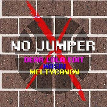 No Jumper (Dear Lola Edit)