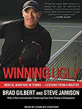 Winning Ugly: Mental Warfare in Tennis - Lessons from a Master