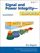 Signal and Power Integrity - Simplified: Signa Integ Simpl Secon E_2 (Prentice Hall PTR Signal Integrity Library)