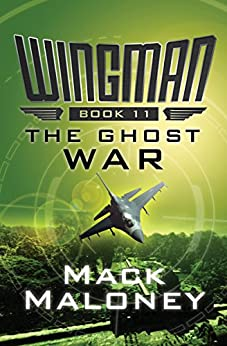 The Ghost War (Wingman Book 11) by [Mack Maloney]