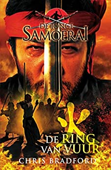 De ring van vuur (De jonge Samoerai Book 6) van [Chris Bradford, Robert Nelmes, Marce Noordenbos]
