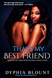 That's My Best Friend: No New Friends: (An Erotic Short Series) (Volume 1)
