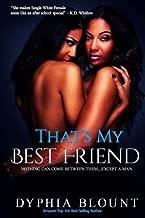 That's My Best Friend: No New Friends: (An Erotic Short Series) (Volume 1)