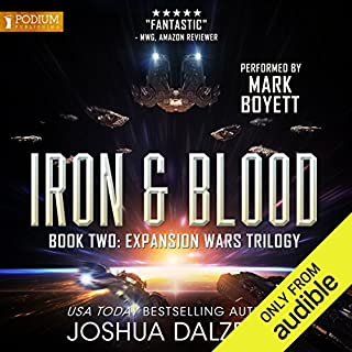 Iron & Blood     The Expansion Wars Trilogy, Book 2              By:                                                                                                                                 Joshua Dalzelle                               Narrated by:                                                                                                                                 Mark Boyett                      Length: 8 hrs and 46 mins     1,872 ratings     Overall 4.8