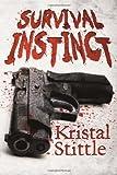 Survival Instinct: A Zombie Novel by Kristal Stittle (2013-03-05)