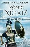Der Lange Krieg: König Xerxes (Die Perserkriege 4)