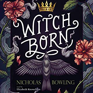 Witch Born                   By:                                                                                                                                 Nicholas Bowling                               Narrated by:                                                                                                                                 Elizabeth Knowelden                      Length: 8 hrs and 20 mins     2 ratings     Overall 4.0