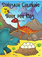 Dinosaur Coloring Book for Kids Ages 3-6: Party with Free Dinosaurs Coloring Pages for Children
