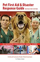 Pet First Aid & Disaster Response Guide: Critical Lessons from Veterinarians
