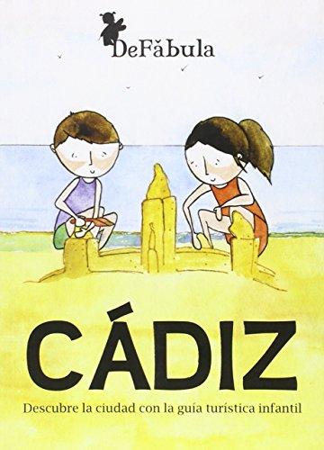 Cádiz. Descubre La Ciudad Con La Guía Turística Infantil