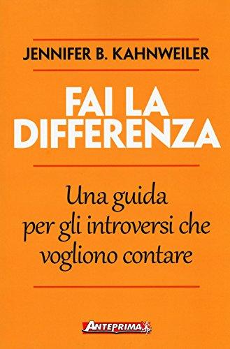 Fai la differenza. Una guida per gli introversi che vogliono contare