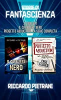 Storie di fantascienza - 2 libri in 1: Il Cavaliere Nero + Progetto Abduction - la serie completa
