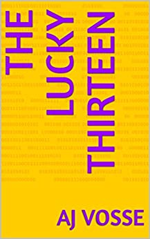 The Lucky Thirteen (AJ's Shorts Book 1) by [AJ Vosse]