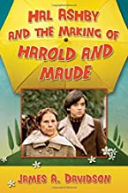 Hal Ashby and the Making of Harold and Maude