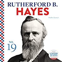 Rutherford B. Hayes (The United States Presidents)