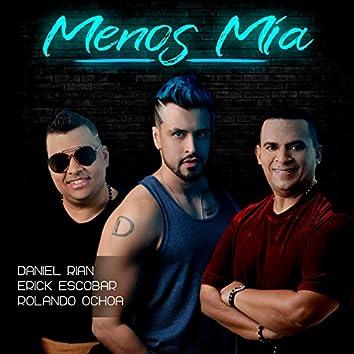 Menos Mía (feat. Erick Escobar & Rolando Ochoa)