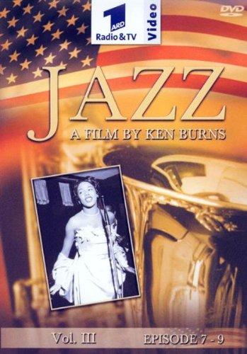 Jazz - A Film By Ken Burns, Vol. 3 (Episode 7-9)