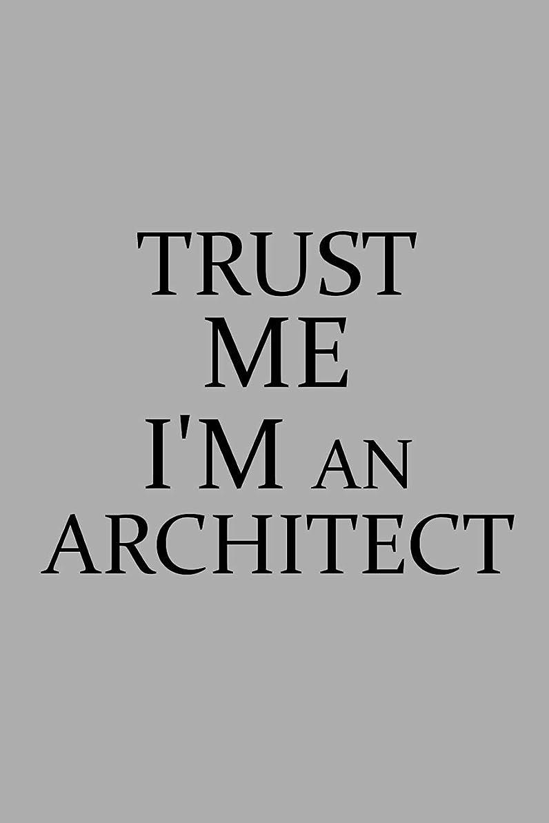 変装した十一褐色Trust Me I'm An Architect: Notebook, Journal or Planner | Size 6 x 9 | 110 Lined Pages | Office Equipment | Great Gift idea for Christmas or Birthday for an Architect