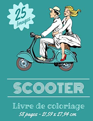 Scooter Livre de coloriage – 25 Images: Deux roues Vintage & récent pour enfants, ados & adultes| Plus de 25 dessins à colorier et Enjoy.
