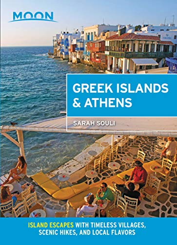 Moon Greek Islands & Athens: Island Escapes with Timeless Villages, Scenic Hikes, and Local Flavors (Travel Guide) (English Edition)