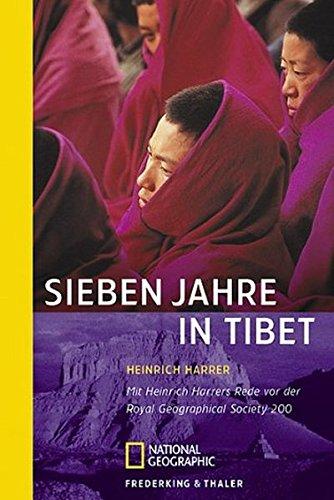 Sieben Jahre in Tibet: Mit Heinrich Harrers Rede vor der Royal Geographical Society 2002 (National Geographic Taschenbücher)