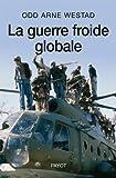 La guerre froide globale - Le tiers-monde, les Etats-Unis et l'URSS (1945-1991)