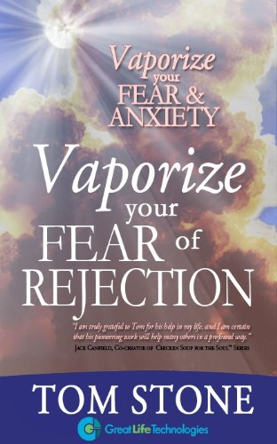 Vaporize Your Fear of Rejection - The Foundation of Extraordinary Selling (Vaporize Your Fear and Anxiety) (English Edition)