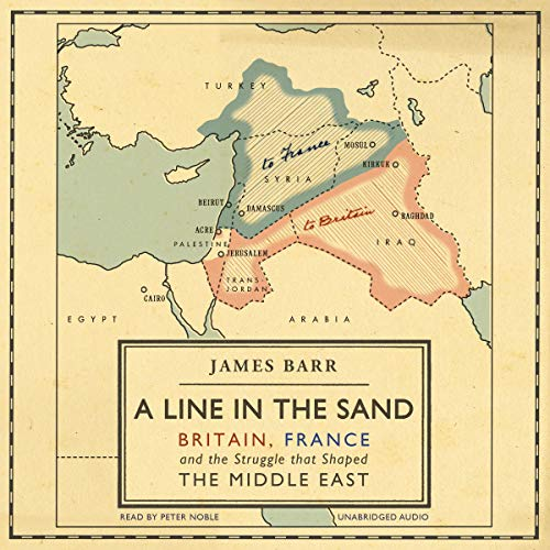 A Line in the Sand     Britain, France and the struggle that shaped the Middle East              Autor:                                                                                                                                 James Barr                               Sprecher:                                                                                                                                 Peter Noble                      Spieldauer: 15 Std. und 7 Min.     3 Bewertungen     Gesamt 5,0