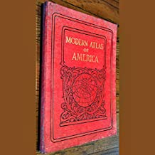 Modern Atlas of America Accompanied by an Index-Gazetteer of the Principal Towns of the World