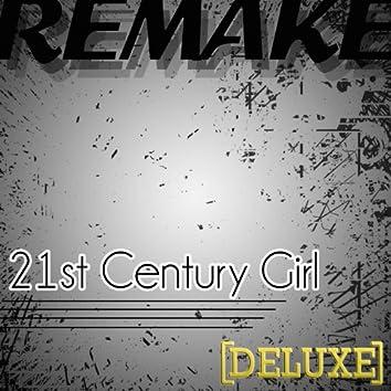 21st Century Girl (Willow Remake) - Deluxe