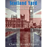 Scotland Yard: The History of British Policing and the World's Most Famous Police Force (English Edition)
