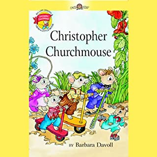 Christopher Churchmouse                   Written by:                                                                                                                                 Barbara Davoll                               Narrated by:                                                                                                                                 Susan Butcher                      Length: 1 hr and 46 mins     1 rating     Overall 5.0