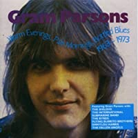 Warm Evenings, Pale Mornings, Bottled Blues 1963-1973 by Gram Parsons