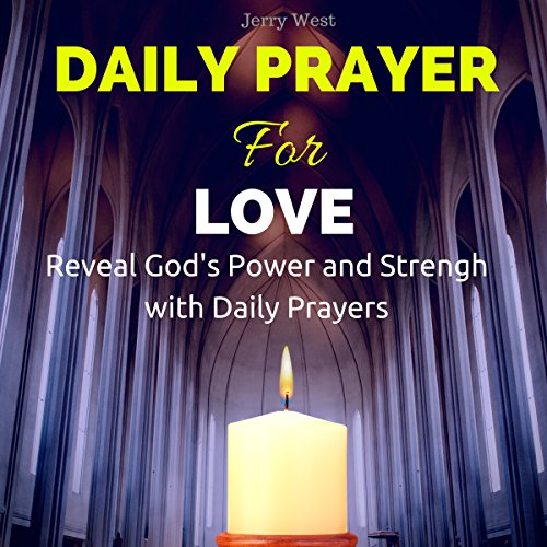 Daily Prayer for Love: Reveal God's Power and Strength with Daily Prayers audiobook cover art
